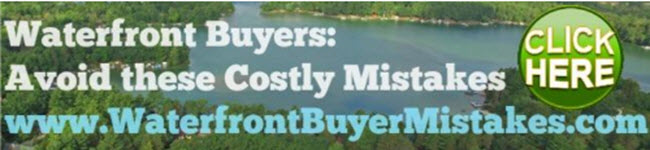 Waterfront Buyers:  Avoid These Costly Mistakes
